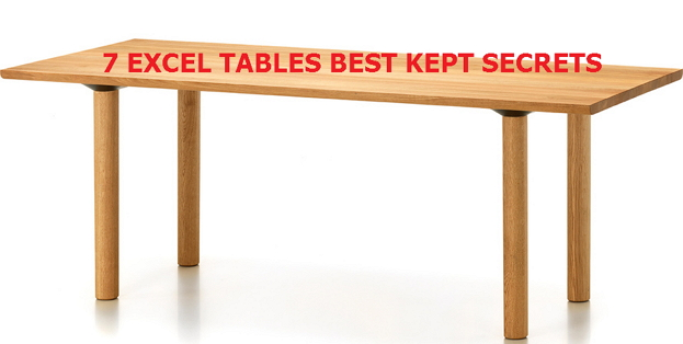 7 EXCEL TABLES BEST KEPT SECRETS